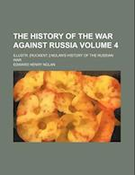 The History of the War Against Russia Volume 4; Illustr. [Ruckent.] Nolan's History of the Russian War af E. H. Nolan, Edward Henry Nolan