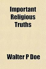 Important Religious Truths af Walter P. Doe