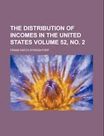 The Distribution of Incomes in the United States Volume 52, No. 2 af Frank Hatch Streightoff