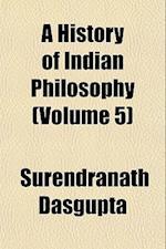 A History of Indian Philosophy (Volume 5) af Surendranath Dasgupta
