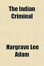 The Indian Criminal af Hargrave Lee Adam