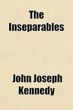 The Inseparables af John Joseph Kennedy