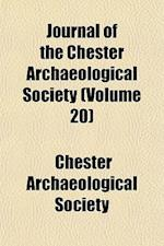 Journal of the Chester Archaeological Society (Volume 20) af Chester Archaeological Society