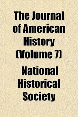Bog, paperback The Journal of American History (Volume 7) af National Historical Society