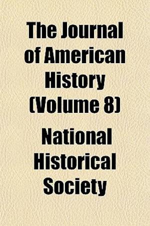 Bog, paperback The Journal of American History (Volume 8) af National Historical Society