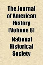 The Journal of American History (Volume 8) af National Historical Society