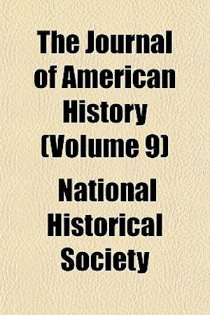 Bog, paperback The Journal of American History (Volume 9) af National Historical Society
