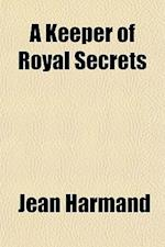 A Keeper of Royal Secrets af Jean Harmand