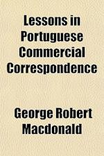 Lessons in Portuguese Commercial Correspondence af George Robert MacDonald