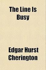 The Line Is Busy af Edgar Hurst Cherington