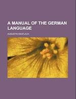 A Manual of the German Language af Augustin Knoflach