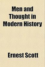 Men and Thought in Modern History af Ernest Scott