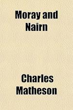 Moray and Nairn af Charles Matheson