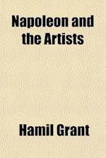 Napoleon and the Artists af Hamil Grant