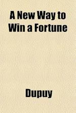 A New Way to Win a Fortune