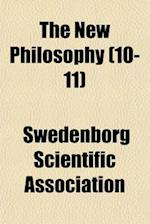 The New Philosophy (10-11) af Swedenborg Scientific Association