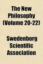 The New Philosophy (Volume 20-22) af Swedenborg Scientific Association