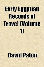 Early Egyptian Records of Travel (Volume 1) af David Paton