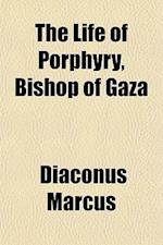 The Life of Porphyry, Bishop of Gaza af Diaconus Marcus