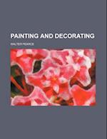 Painting and Decorating af Walter Pearce