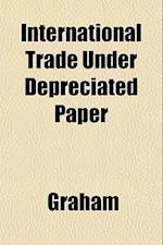 International Trade Under Depreciated Paper
