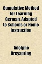 Cumulative Method for Learning German, Adapted to Schools or Home Instruction