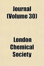 Journal (Volume 30) af London Chemical Society