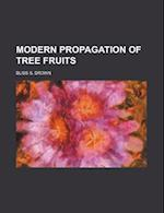 Modern Propagation of Tree Fruits af Bliss S. Brown