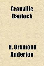 Granville Bantock af H. Orsmond Anderton