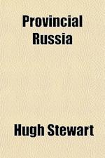Provincial Russia af Hugh Stewart