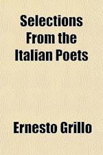 Selections from the Italian Poets af Ernesto Grillo