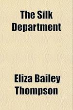 The Silk Department af Eliza Bailey Thompson