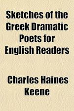 Sketches of the Greek Dramatic Poets for English Readers af Charles Haines Keene
