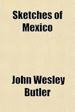 Sketches of Mexico af John Wesley Butler