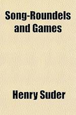 Song-Roundels and Games af Henry Suder