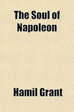 The Soul of Napoleon af Hamil Grant