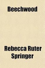 Beechwood af Rebecca Ruter Springer