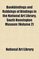 Bookbindings and Rubbings of Bindings in the National Art Library, South Kensington Museum (Volume 2) af National Art Library