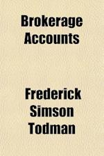 Brokerage Accounts af Frederick Simson Todman