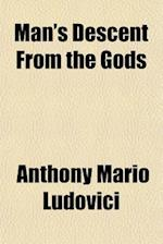 Man's Descent from the Gods af Anthony Mario Ludovici