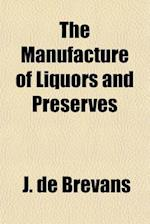 The Manufacture of Liquors and Preserves af J. De Brevans