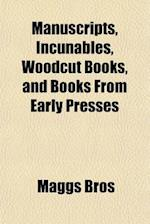 Manuscripts, Incunables, Woodcut Books, and Books from Early Presses af Maggs Bros