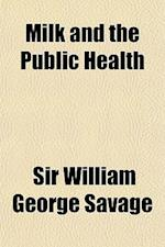 Milk and the Public Health af William George Savage