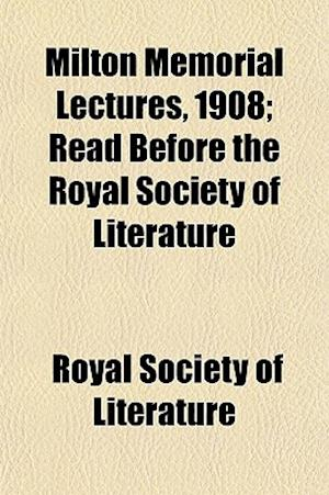 Bog, paperback Milton Memorial Lectures, 1908; Read Before the Royal Society of Literature af Royal Society Of Literature