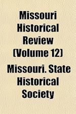 Missouri Historical Review Volume 16 af State Historical Society Missouri, Missouri State Historical Society