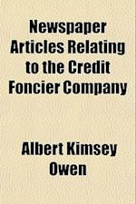 Newspaper Articles Relating to the Credit Foncier Company af Albert Kimsey Owen