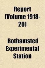 Report (Volume 1918-20) af Rothamsted Experimental Station, Experim Rothamsted Experimental Station