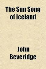 The Sun Song of Iceland af John Beveridge