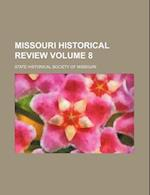 Missouri Historical Review Volume 8 af Missouri State Historical Society, State Historical Society Missouri