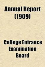 Annual Report (1909) af College Entrance Examination Board